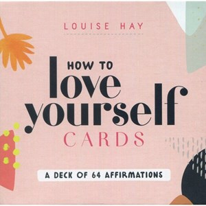 How To Love Yourself Cards by Louise Hay